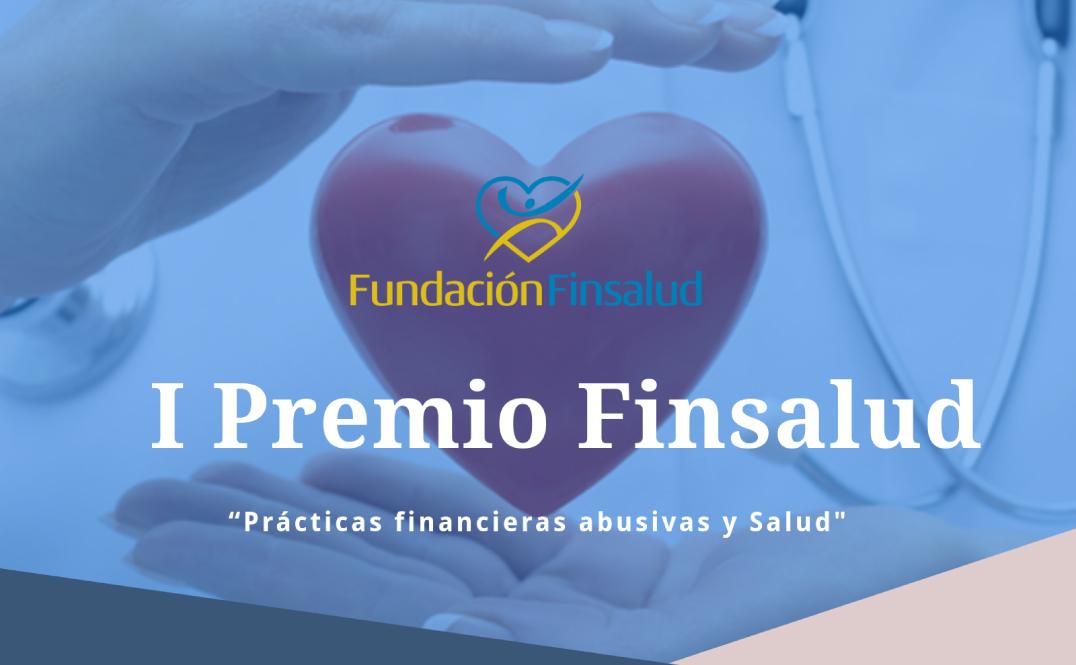 """La Fundación Finsalud convoca el I Premio: """"Finsalud: Prácticas financieras abusivas y Salud"""""""